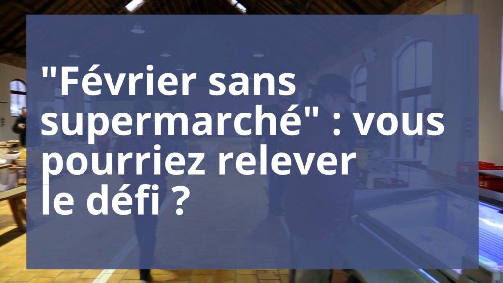"""""""Février sans supermarché"""": vous pourriez relever le défi ?"""
