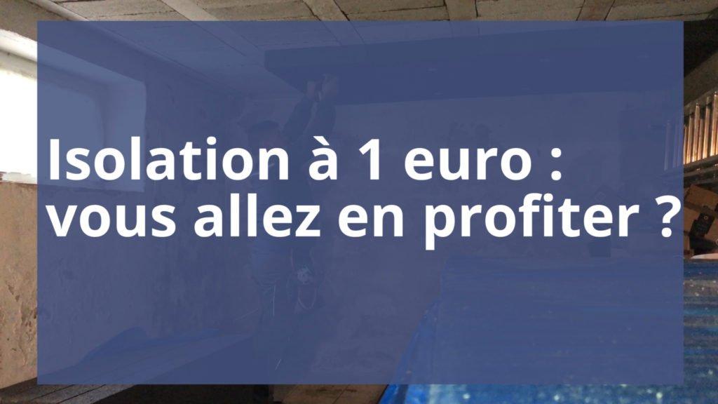 L'isolation à 1 euro, vous allez en profiter ?