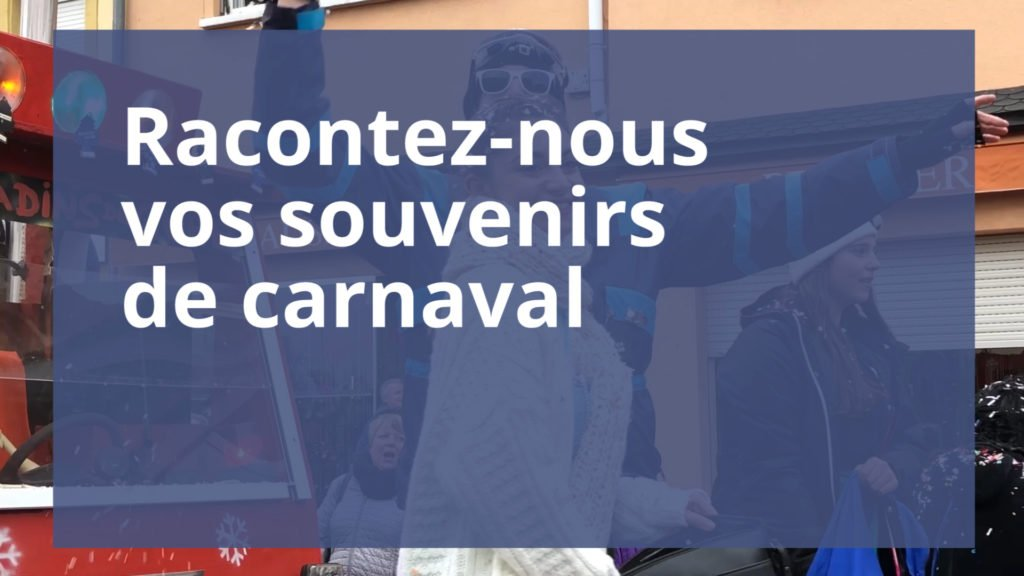 Racontez-nous vos souvenirs de carnaval