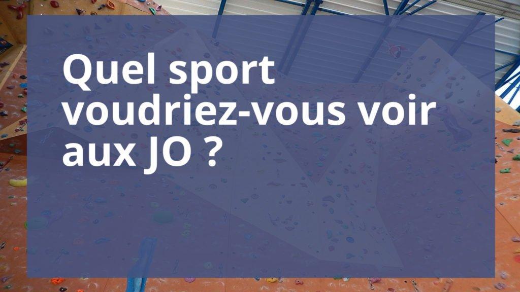 Quel sport voudriez-vous voir aux JO ?