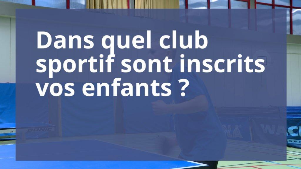 Dans quel club sont inscrits vos enfants ?