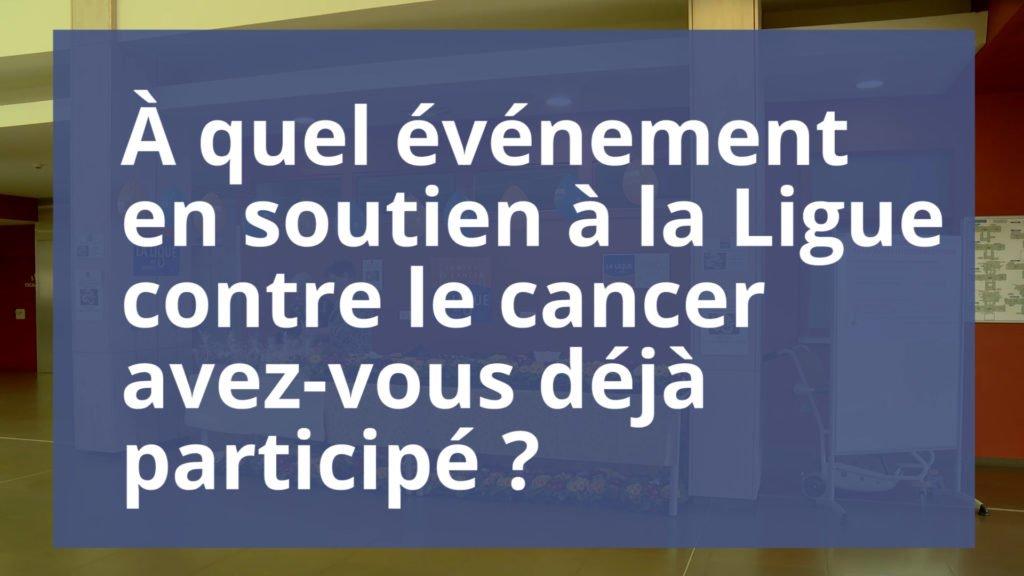 Soutenez-vous la Ligue contre le cancer ?