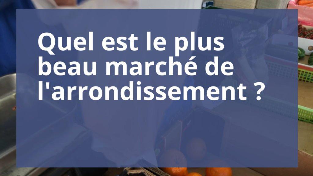 Quel est le plus beau marché de l'arrondissement ?