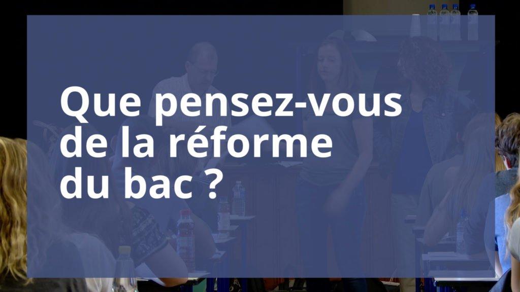 Que pensez-vous de la réforme du bac ?