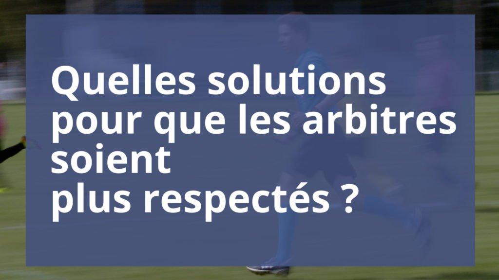 Quelles solutions pour un meilleur respect des arbitres ?