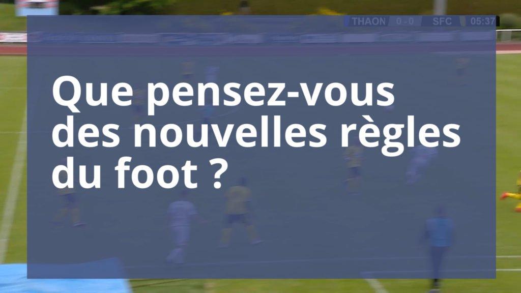 Que pensez-vous des nouvelles règles du foot ?