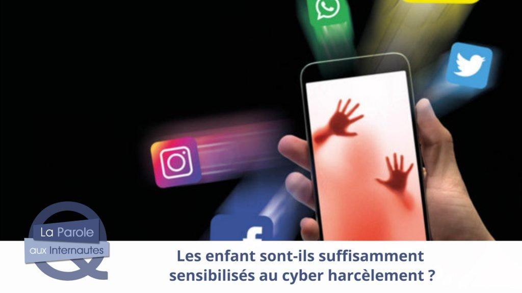 Les enfants sont-ils sensibilisés au cyber harcèlement ?