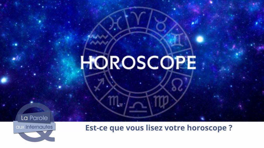 Est-ce que vous vous fiez à l'horoscope ?