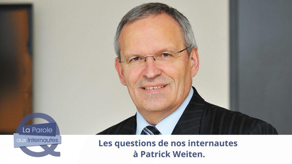 Questions à Patrick Weiten