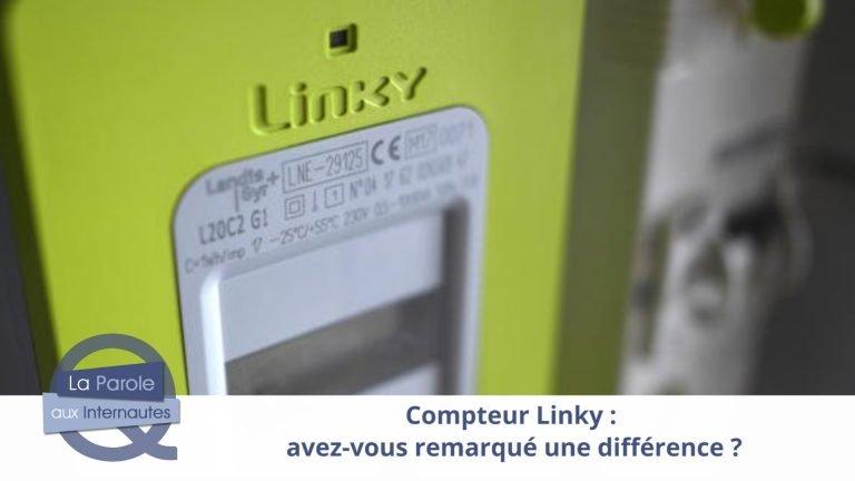 Compteur Linky : avez-vous remarqué une différence ?
