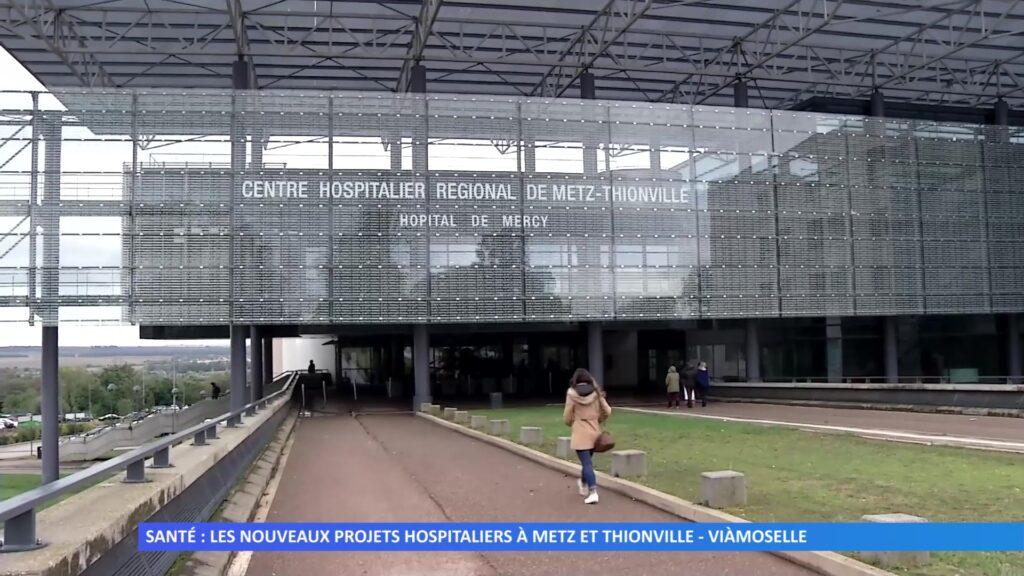 Santé : Les nouveaux projets hospitaliers à Metz et Thionville