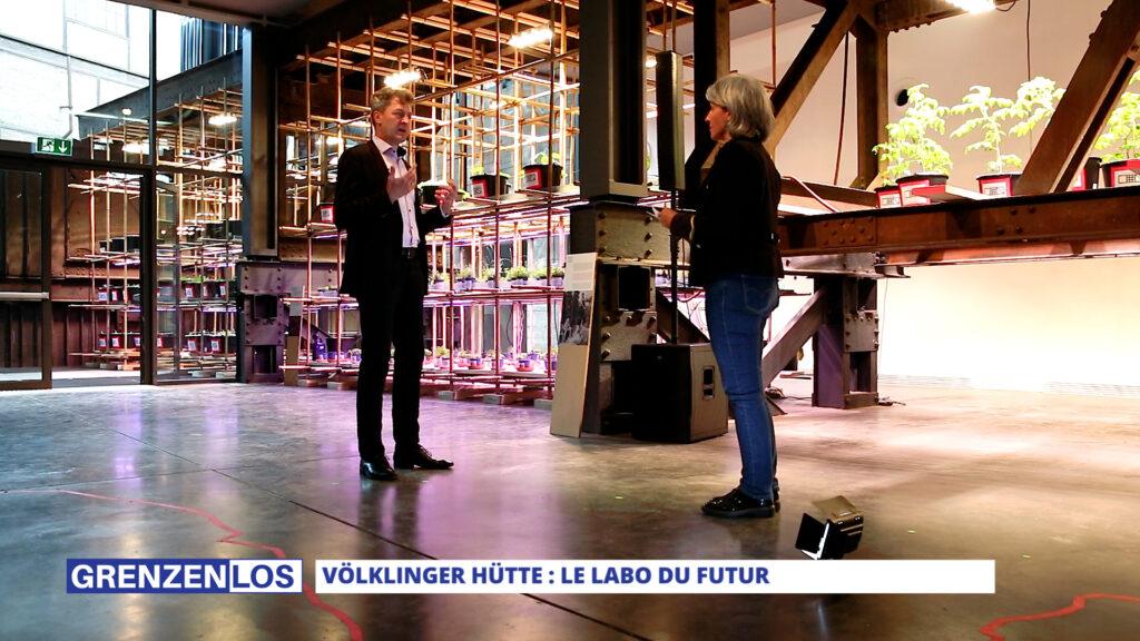 Grenzenlos : Völklinger Hütte : le labo du futur