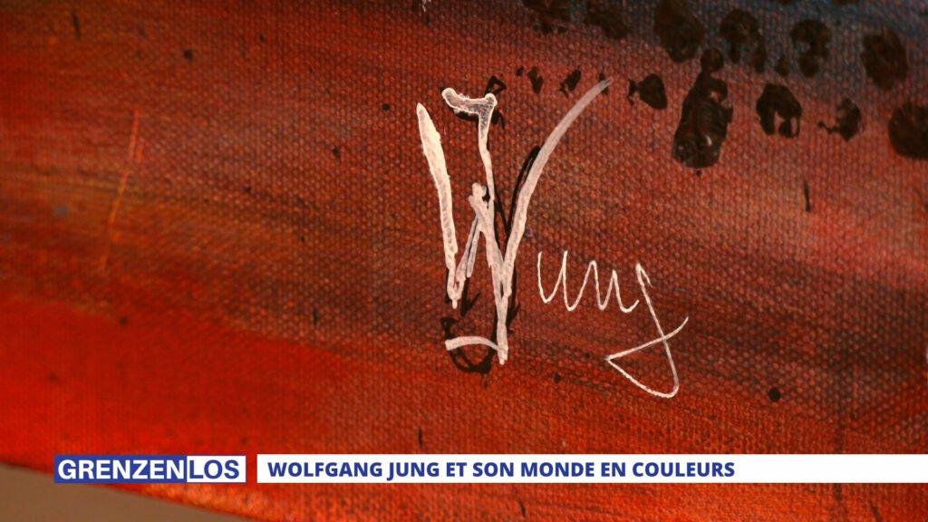 Grenzenlos : Wolfgang Jung et son monde en couleurs